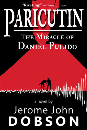 Paricutin: The Miracle of Daniel Pulido
